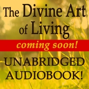 The Divine Art of Living Audiobook is coming soon!